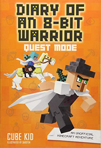 Diary of an 8-Bit Warrior: Quest Mode (Book 5 8-Bit Warrior series): An Unofficial Minecraft Adventure (Volume 5) (Computer Games For Couples To Play Together)