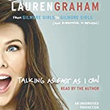 #8: Talking as Fast as I Can: From Gilmore Girls to Gilmore Girls (and Everything in Between)
