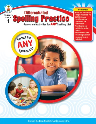 Differentiated Spelling Practice, Grade 1: Games and Activities for Any Spelling List