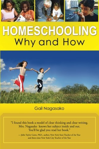 Homeschooling:  Why and How