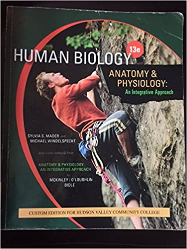 Human Biology, Anatomy and Physiology: An Integrated Approach ...