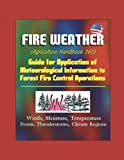 img - for Fire Weather (Agriculture Handbook 360) - Guide for Application of Meteorological Information to Forest Fire Control Operations, Winds, Moisture, Temperature, Fronts, Thunderstorms, Climate Regions book / textbook / text book