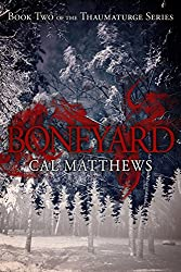 Boneyard (The Thaumaturge Series Book 2)