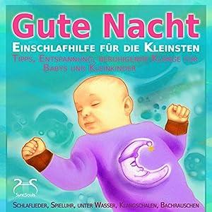 Gute Nacht - Einschlafhilfe für die Kleinsten (0-3 Jahre) Hörbuch
