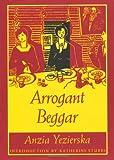Arrogant Beggar, Anzia Yezierska, 0822317494