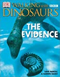Walking With Dinosuars: The Evidence (DK Walking with Dinosaurs) by DK Publishing (2001-04-02)