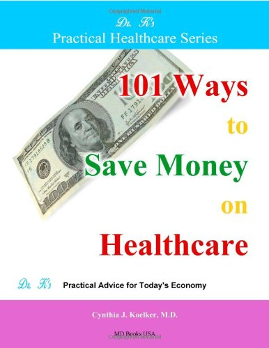 Download 101 Ways to Save Money on Healthcare ebook