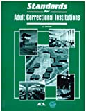 Standards for Adult Correctional Institutions, , 0929310268