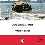 Dogside Story | Patricia Grace