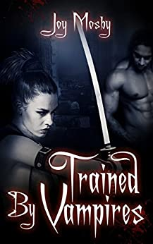 Trained by Vampires: Daughter of Asteria Series Book 2 by [Mosby, Joy]