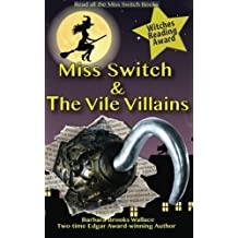 Miss Switch and the Vile Villains by Barbara Brooks Wallace (2012-09-24)