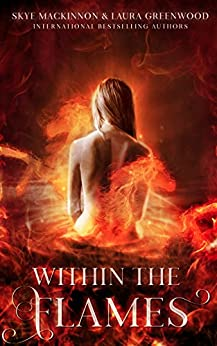 Within the Flames Seven Wardens Skye MacKinnon Laura Greenwood