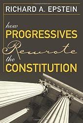 How Progressives Rewrote the Constitution