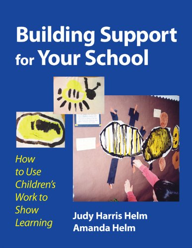 Building Support for Your School: How to Use Children's Work to Show Learning