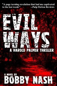 Evil Ways (A Harold Palmer Thriller Book 1) by [Nash, Bobby]