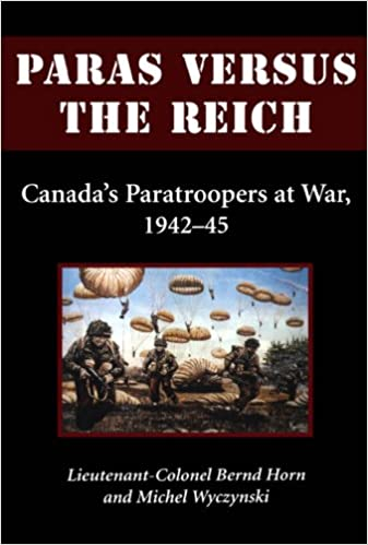 Paras Versus the Reich 1942-1945 Canadas Paratroopers at War