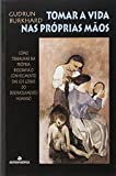 img - for Tomar a Vida nas Propias Maos book / textbook / text book