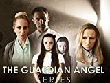 The Guardian Angel Series Episode 1