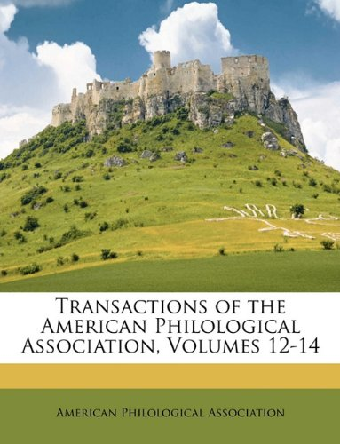 Download Transactions of the American Philological Association, Volumes 12-14 ebook
