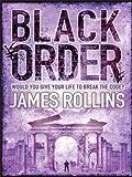 Black Order: A Sigma Force novel (Sigma Force Novels Book 3)