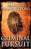 Criminal Pursuit, Margot Hanington, 1425189814
