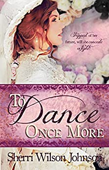 To Dance Once More (Hope of the South Book 1) by [Johnson, Sherri Wilson]