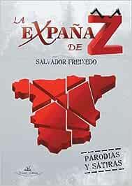 La Expaña De Z: Amazon.es: Freixedo, Salvador: Libros