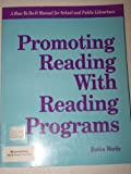 Promoting Reading with Reading Programs, Robin Works, 1555701159