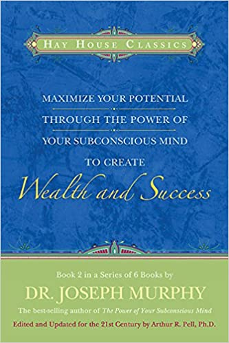 Maximize your potential through the power of your subconscious mind maximize your potential through the power of your subconscious mind to create wealth and success book 2 hay house classics bk2 dr joseph murphy fandeluxe Images
