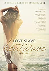 Love Slave: Heatwave (Love Slave Anthology Book 2)