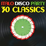 Italo Disco Party (30 Classics from Italian Records)
