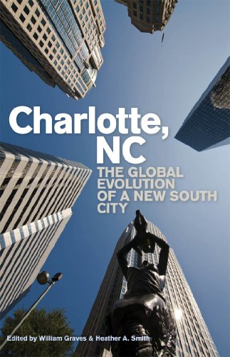 Charlotte, NC: The Global Evolution of a New South - Us Charlotte Nc