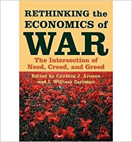 Book { [ RETHINKING THE ECONOMICS OF WAR: THE INTERSECTION OF NEED, CREED, AND GREED ] } Arnson, Cynthia J ( AUTHOR ) Sep-08-2005