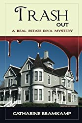 Trash Out: Dream wedding or nightmare ending? (Real Estate Diva Mystery Book 5)