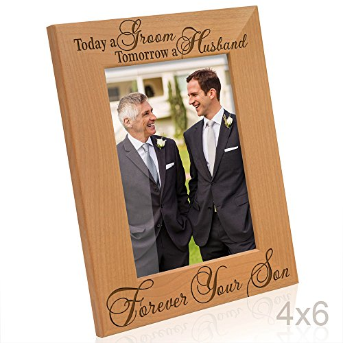 Kate Posh - Today a Groom, Tomorrow a Husband, Forever your Son Picture Frame - Engraved Natural Wood Photo Frame - Mother of the Groom Gifts, Father of the Groom Gifts (4x6-Vertical)