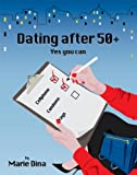 Dating After 50+ : Yes You Can
