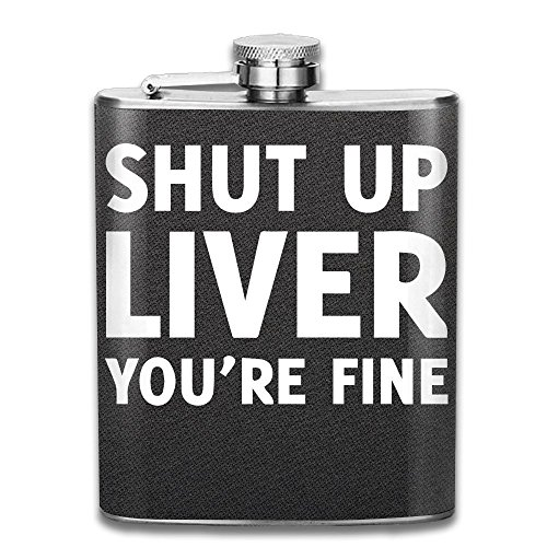 - Portable 304 Stainless Steel Hip Flask, Shut Up Liver You're Fine 7 Oz Pocket Flagon Camping Wine Pot