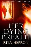 Her Dying Breath, Rita Herron, 1477805931