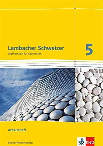 Lambacher Schweizer Mathematik 5. Ausgabe Baden-Württemberg: Arbeitsheft plus Lösungsheft Klasse 5 (Lambacher Schweizer. Ausgabe für Baden-Württemberg ab 2014)