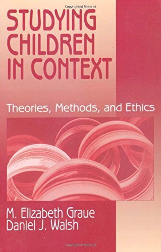 Studying Children in Context : Theories, Methods, and Ethics by M. Elizabeth Graue (1998-02-19)