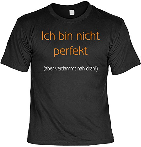 T-Shirt mit Urkunde - Ich bin nicht perfekt ... Aber verdammt nah dran - lustiges Sprüche Shirt als Geschenk für Leute mit Humor - NEU mit gratis Zertifikat!