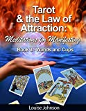 Tarot and the Law of Attraction:  Meditations for Manifesting (Tarot and the Law of Attraction: Meditations for M Book 3)