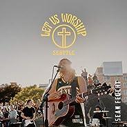Let Us Worship - Seattle