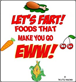 Let's Fart! Foods that Make You Go Eww!