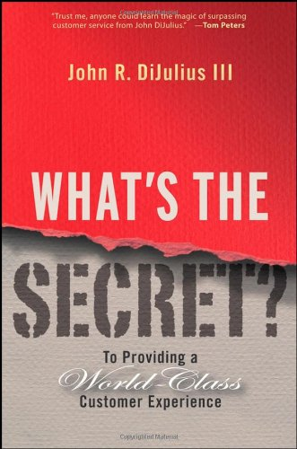 What's the Secret?: To Providing a World-Class Customer Experience (Secret Service By John Dijulius compare prices)
