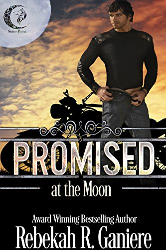Promised at the Moon (Shifter Rising Book 1) by [Ganiere, Rebekah R.]
