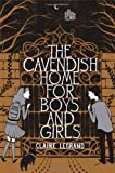 The Cavendish Home for Boys and Girls, Claire Legrand, 1442442921
