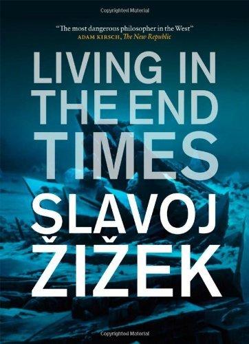 Living in the End Times by Slavoj Zizek (2011-04-18) (Slavoj Zizek Living In The End Times)