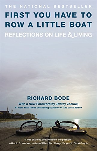 First You Have to Row a Little Boat: Reflections on Life & Living: Reflections on Life and Living