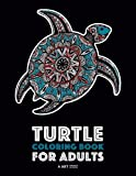 Turtle Coloring Book For Adults: Stress Relieving Adult Coloring Book for Men, Women, Teenagers, & Older Kids, Advanced Coloring Pages, Detailed ... Art Pages, Art Therapy & Meditation Practice
